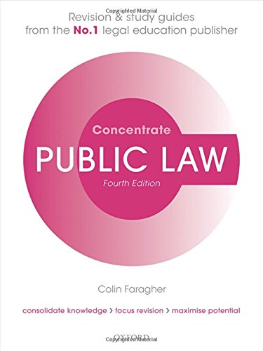 Public Law Concentrate Law Revision and Study Guide 4/e By Colin Faragher (Senior Lecturer in Law, University of West London)