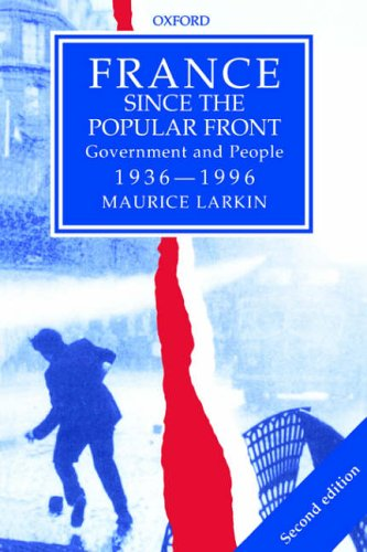 France since The Popular Front By Maurice Larkin (Richard Pares Professor of History, University of Edinburgh)