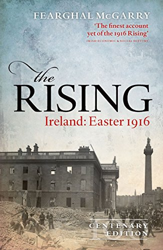 The Rising (Centenary Edition) By Fearghal McGarry (Reader in Modern Irish History, Reader in Modern Irish History, Queen's University Belfast)