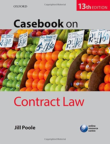Casebook on Contract Law By Jill Poole (Deputy Dean, Head of Aston Law and 50th Anniversary Professor of Commercial Law, Aston Business School, Aston University)