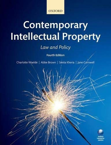 Contemporary Intellectual Property: Law and Policy by Charlotte Waelde (Professor of Intellectual Property Law, Centre for Dance Research (C-DaRE), Coventry University)
