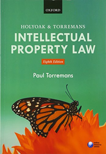 Holyoak and Torremans Intellectual Property Law By Paul Torremans (Professor of Intellectual Property Law, University of Nottingham)