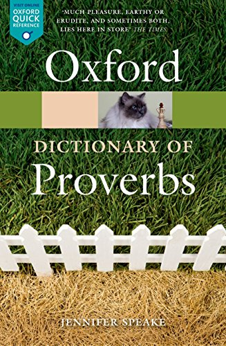 Oxford Dictionary of Proverbs 6/e (Oxford Quick Reference) By Edited by Jennifer Speake