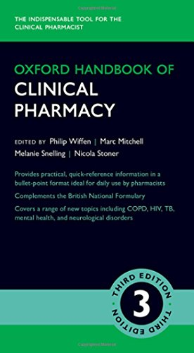 Oxford Handbook of Clinical Pharmacy (Oxford Medical Handbooks) By Edited by Philip Wiffen (Editor in Chief European Journal of Hospital Pharmacy & Editor of Cochrane Pain; Palliative and Supportive Care Group, Pain Research Unit, Oxford University Hospitals NHS Trust, UK)