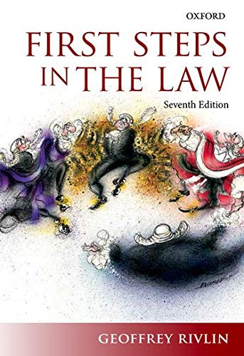 First Steps in the Law By Geoffrey Rivlin (Former Senior Resident Judge, Southwark Crown Court)