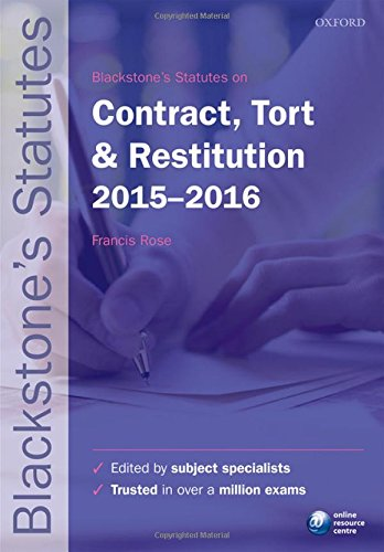 Blackstone's Statutes on Contract, Tort & Restitution 2015-2016 (Blackstone's Statute Series) Edited by Francis Rose