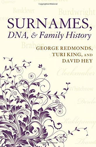 Surnames, DNA, and Family History By George Redmonds (Freelance historian)