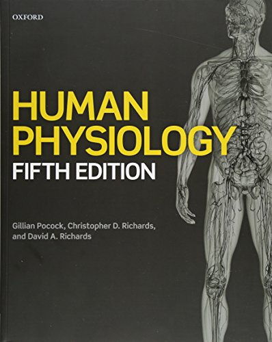 Human Physiology By Gillian Pocock (Senior Lecturer in Clinical Science, Senior Lecturer in Clinical Science, School of Nursing, Canterbury Christ Church University)