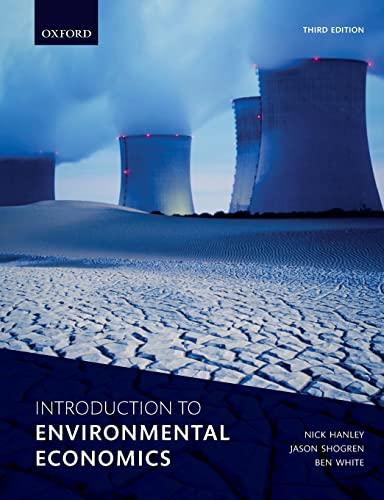 Introduction to Environmental Economics By Nick Hanley (Professor of Environmental and One Health Economics, Professor of Environmental and One Health Economics, University of Glasgow)