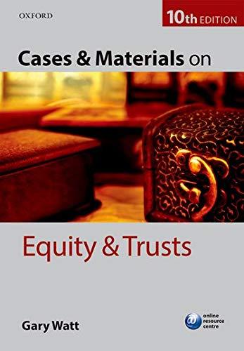 Cases & Materials on Equity & Trusts By Gary Watt (Professor of Law, University of Warwick)