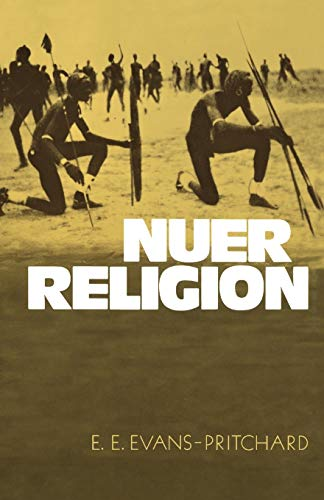 Nuer Religion By Sir Edward E. Evans-Pritchard
