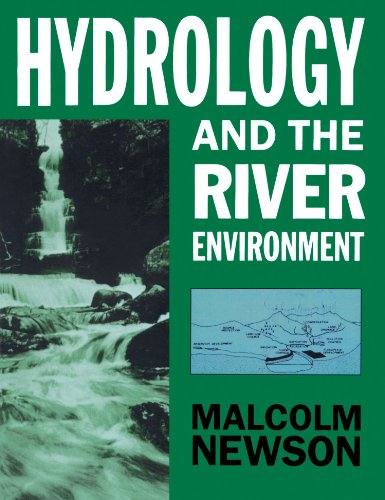 Hydrology and the River Environment by Malcolm Newson (Professor of Physical Geography, University of Newcastle upon Tyne)