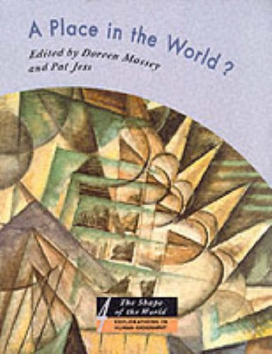 A Place in the World?: Places, Cultures, and Globalization (The Shape of the World: Explorations in Human Geography) Edited by Doreen Massey