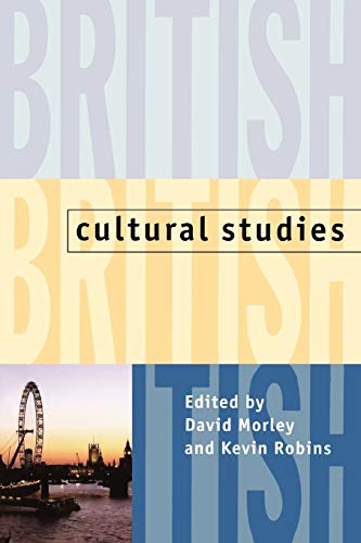 British Cultural Studies By Edited by David Morley