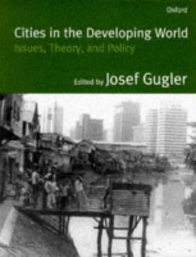 Cities in the Developing World By Edited by Josef Gugler