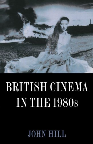 British Cinema in the 1980s By John Hill