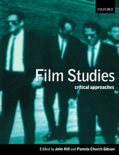 Film Studies: Critical Approaches By Edited by John Hill