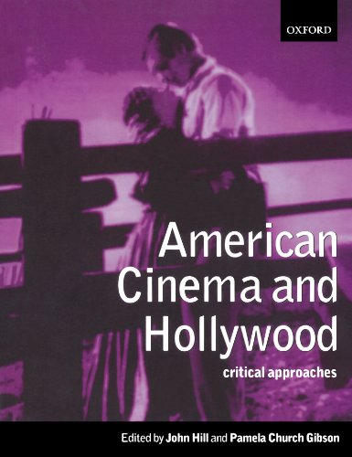American Cinema and Hollywood By Edited by John Hill
