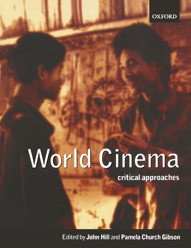World Cinema: Critical Approaches By Edited by John Hill