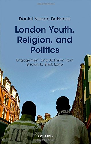 London Youth, Religion, and Politics By Daniel Nilsson DeHanas