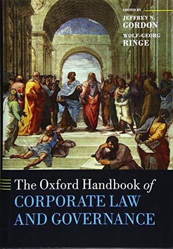 The Oxford Handbook of Corporate Law and Governance By Jeffrey N. Gordon (Richard Paul Richman Professor of Law, Richard Paul Richman Professor of Law, Columbia Law School)