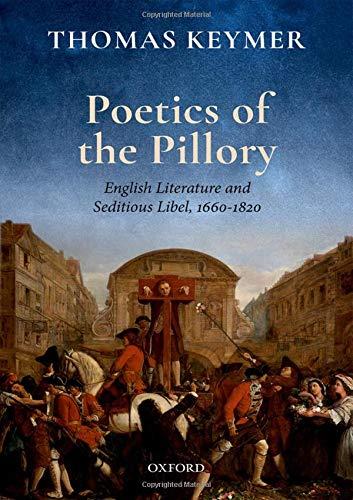 Poetics of the Pillory By Thomas Keymer (Chancellor Henry N. R. Jackman University Professor of English, University of Toronto)