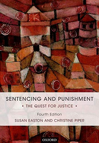 Sentencing and Punishment: The Quest for Justice By Susan Easton (Professor of Law, Brunel University)