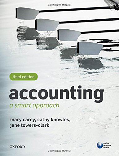 Accounting: A Smart Approach By Mary Carey (Formerly Senior Lecturer, Accounting and Finance, Formerly Senior Lecturer, Accounting and Finance, Oxford Brookes University)