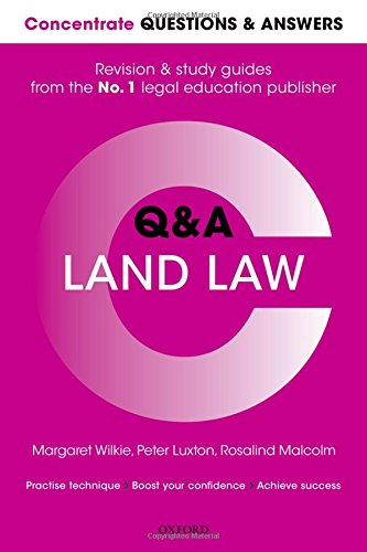 Concentrate Questions and Answers Land Law: Law Q&A Revision and Study Guide (Concentrate Law Questions & Answers) By Margaret Wilkie (Formerly Visiting Lecturer in Law, University of Sheffield)