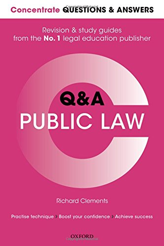 Concentrate Questions and Answers Public Law: Law Q&A Revision and Study Guide by Richard Clements (Principal Lecturer in Law, University of the West of England)