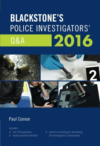 Blackstone's Police Investigators' Q&A 2016 By Paul Connor