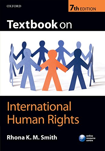 Textbook on International Human Rights by Rhona Smith (Professor of International Human Rights at Northumbria University)