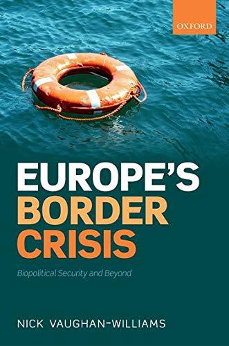 Europe's Border Crisis By Nick Vaughan-Williams (Professor of International Security, Professor of International Security, University of Warwick)