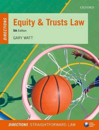 Equity & Trusts Law Directions by Gary Watt (Professor of Law, University of Warwick)
