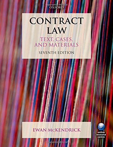 Contract Law Text, Cases and Materials 7/e By Ewan McKendrick (Professor of English Private Law and Registrar, University of Oxford)