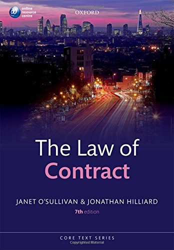 The Law of Contract 7/e (Core Texts Series) By Janet O'Sullivan (Fellow of Selwyn College and University Senior Lecturer, University of Cambridge)