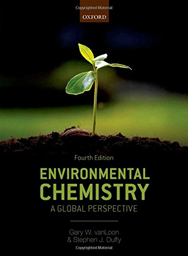 Environmental Chemistry By Gary W. VanLoon (Emeritus Professor, Emeritus Professor, School of Environmental Studies Queen's University, Canada)