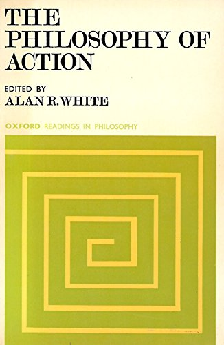 The Philosophy of Action By Alan Richard White