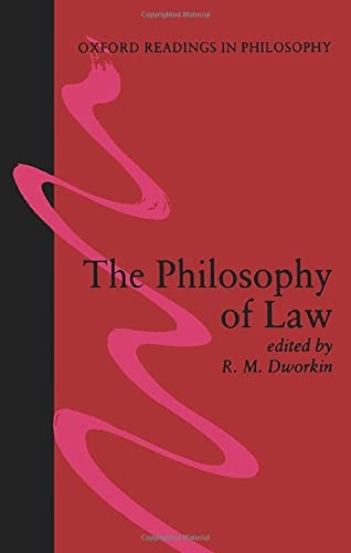 The Philosophy of Law By Edited by Ronald M. Dworkin