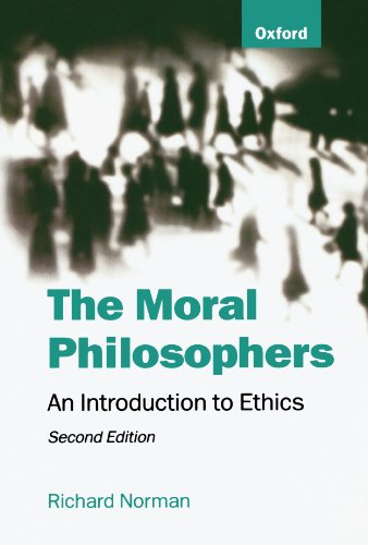 The Moral Philosophers By Richard Norman (Professor of Moral Philosophy, Professor of Moral Philosophy, University of Kent at Canterbury)