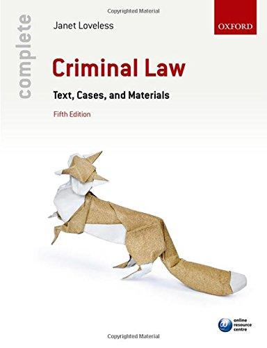 Complete Criminal Law By Janet Loveless (Senior Lecturer, Department of Law, Governance and International Relations, London Metropolitan University)