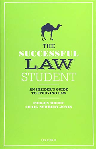 The Successful Law Student: An Insider's Guide to Studying Law By Imogen Moore (Senior Teaching Fellow in Law; Director of Education in the Law School, University of Bristol)