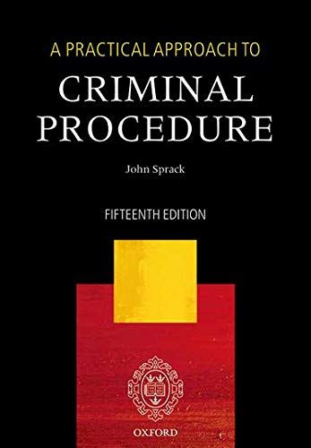 A Practical Approach to Criminal Procedure By John Sprack (Barrister; formerly Reader, Inns of Court Law School)