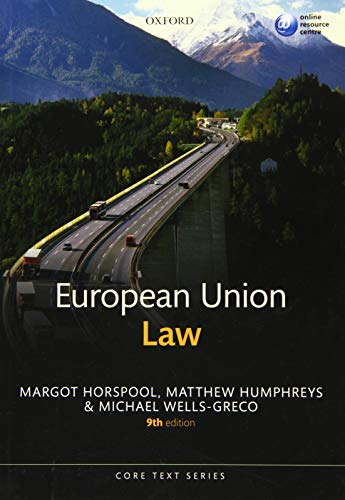 European Union Law by Margot Horspool (Emeritus Professor of European and Comparative Law, University of Surrey, and Professorial Fellow at the British Institute of International and Comparative Law, London)