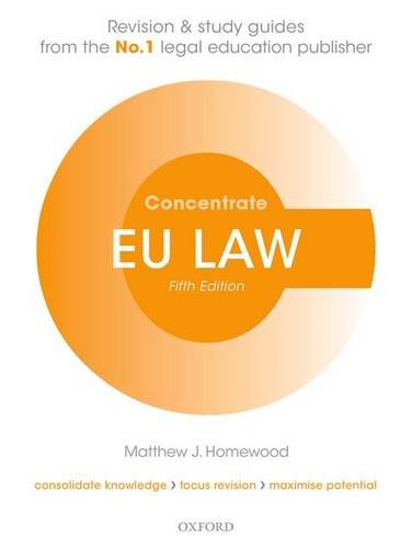 EU Law Concentrate: Law Revision and Study Guide by Matthew Homewood (Principal Lecturer in European Union Law, Nottingham Law School)