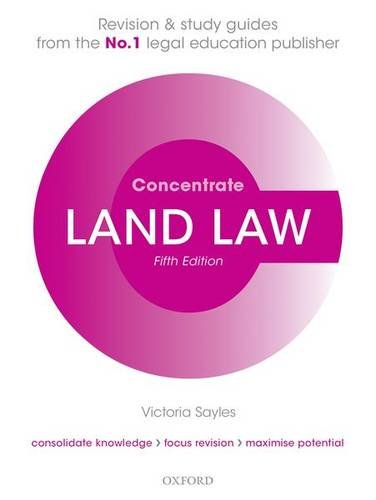 Land Law Concentrate: Law Revision and Study Guide by Victoria Sayles (Associate Principal Lecturer, BPP, University College of Professional Studies)