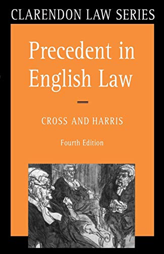 Precedent in English Law (Clarendon Law Series) By Sir Rupert Cross