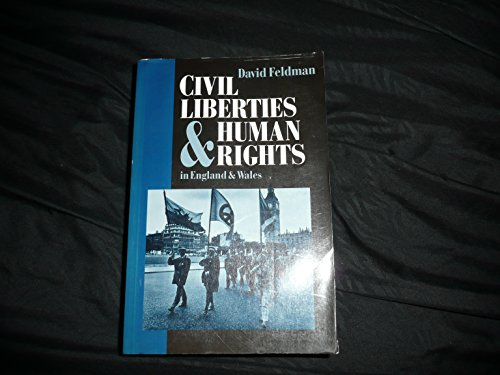 Civil Liberties and Human Rights in England and Wales By David Feldman