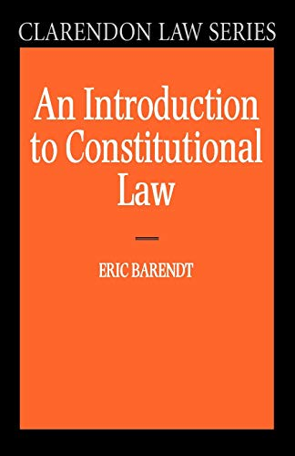 An Introduction to Constitutional Law By Professor Eric Barendt