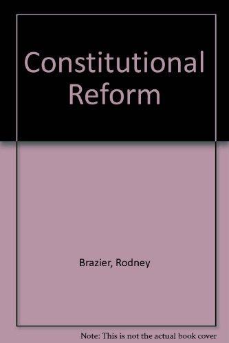 Constitutional Reform By Rodney Brazier